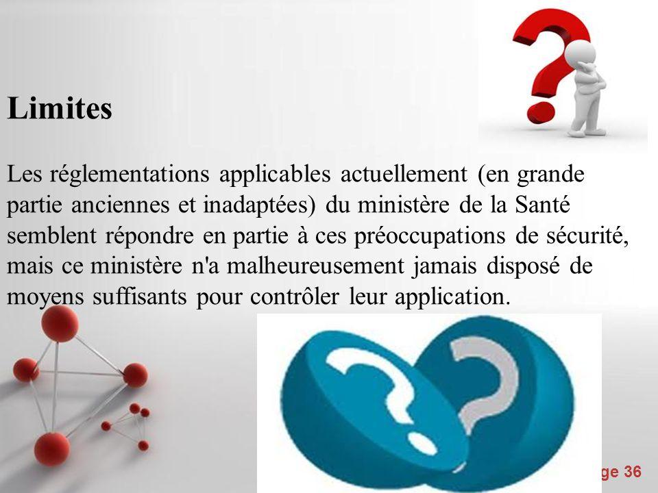 Powerpoint Templates Page 36 Limites Les réglementations applicables actuellement (en grande partie anciennes et inadaptées) du ministère de la Santé