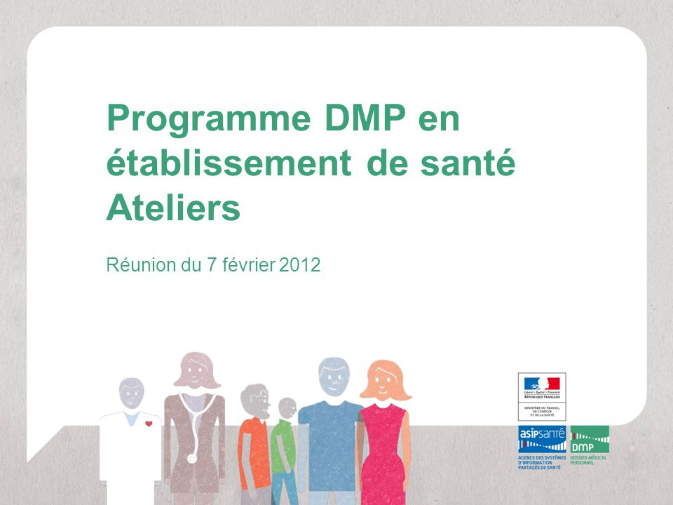 Programme DMP en établissement de santé Ateliers Réunion du 7 février 2012