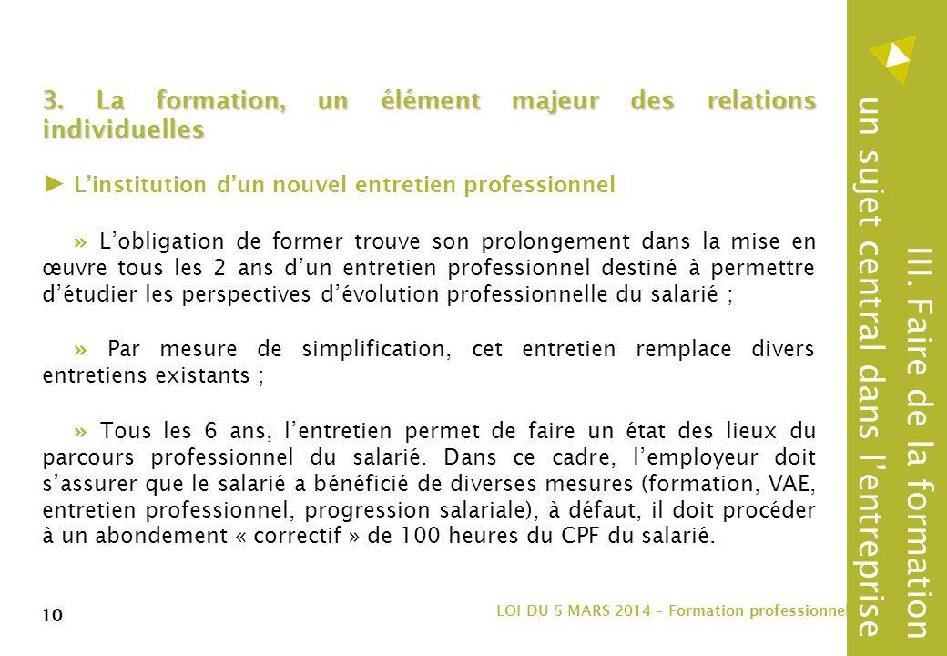 10 LOI DU 5 MARS 2014 – Formation professionnelle 10 3.