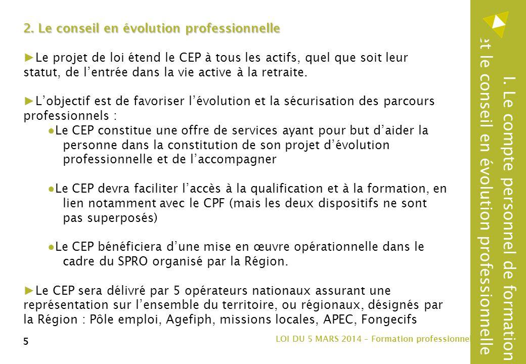 6 LOI DU 5 MARS 2014 – Formation professionnelle 6 1.