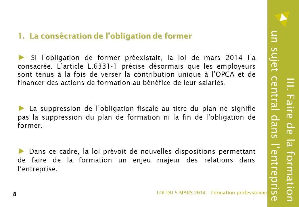 9 LOI DU 5 MARS 2014 – Formation professionnelle 9 2.