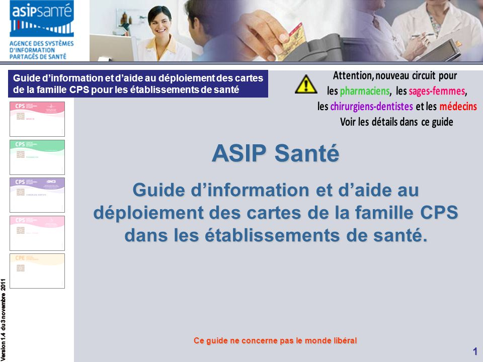 Guide d'information et d'aide au déploiement des cartes de la famille CPS pour les établissements de santé 1 ASIP Santé Guide d'information et d'aide