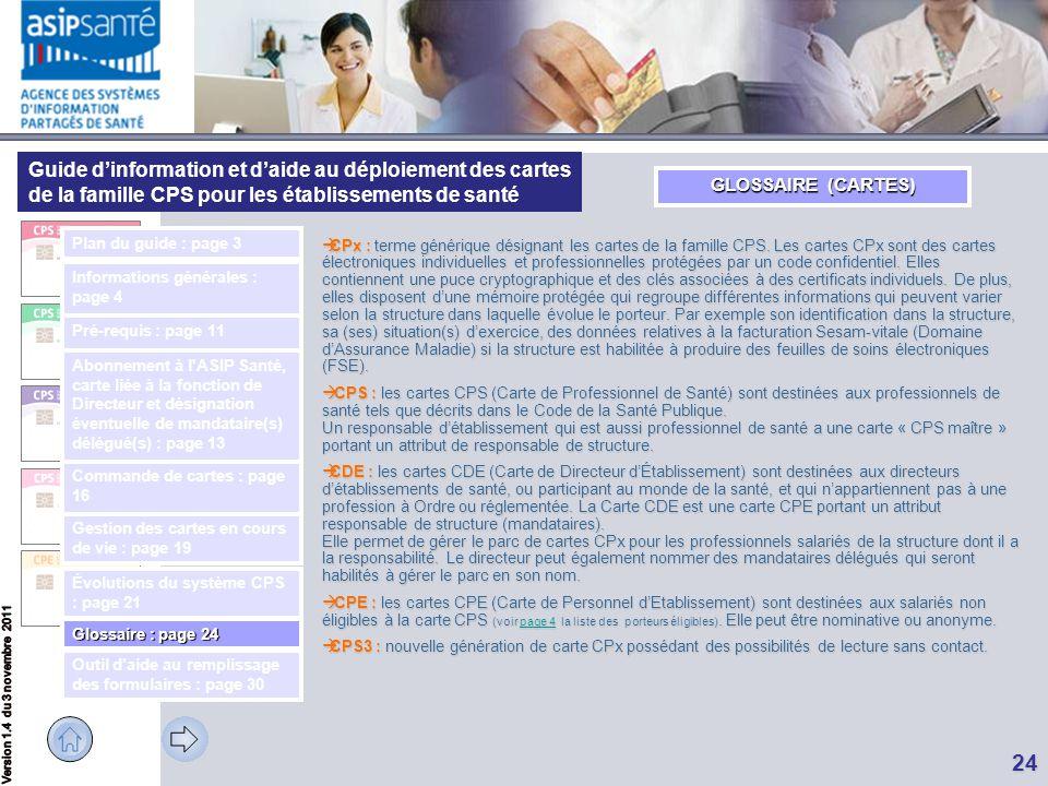 Guide d'information et d'aide au déploiement des cartes de la famille CPS pour les établissements de santé 24 GLOSSAIRE (CARTES)  CPx : terme génériq