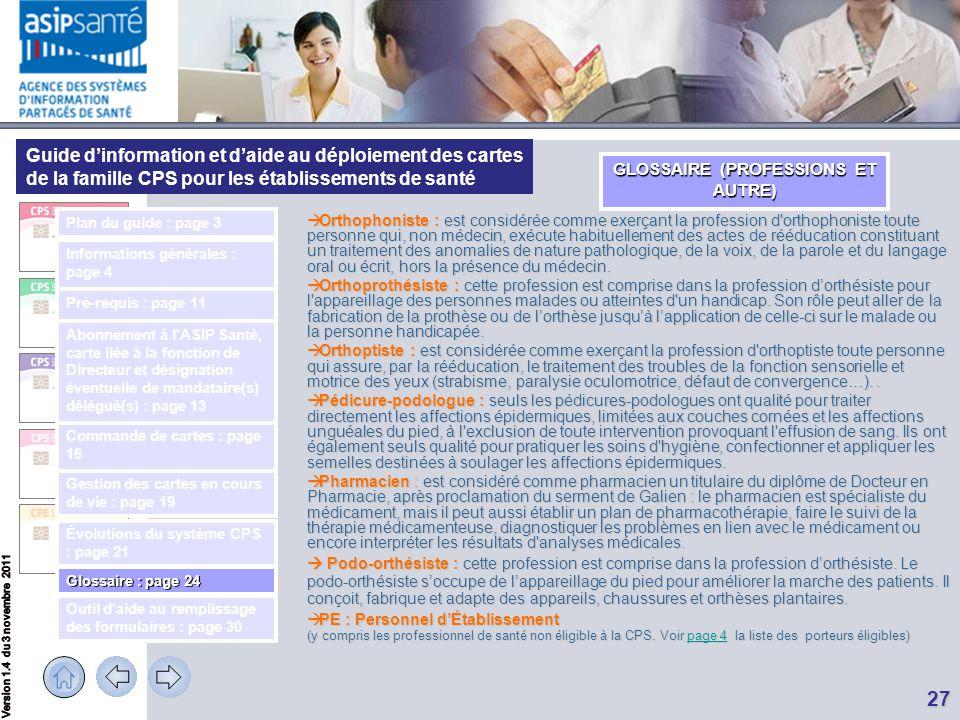 Guide d'information et d'aide au déploiement des cartes de la famille CPS pour les établissements de santé 27  Orthophoniste : est considérée comme e