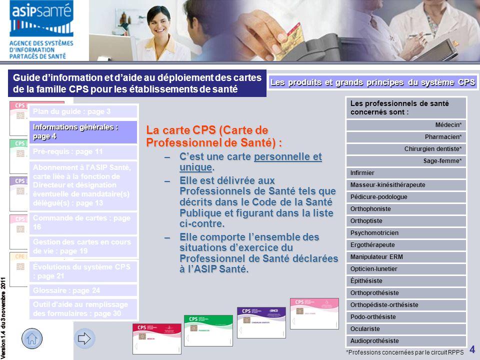 Guide d'information et d'aide au déploiement des cartes de la famille CPS pour les établissements de santé 4 La carte CPS (Carte de Professionnel de S