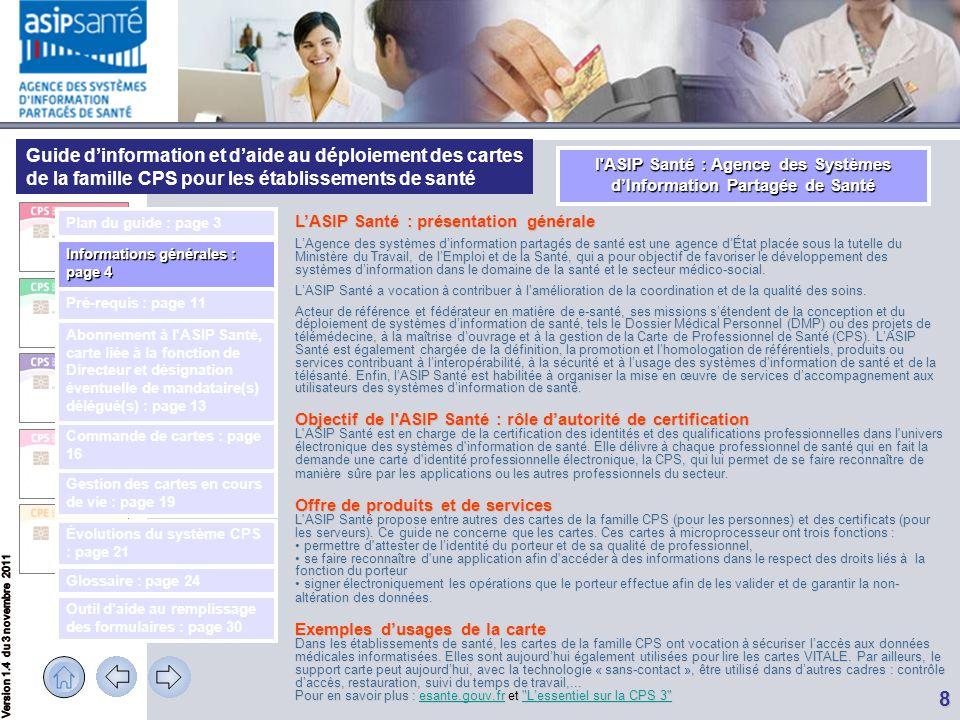 Guide d'information et d'aide au déploiement des cartes de la famille CPS pour les établissements de santé 8 L'ASIP Santé : présentation générale L'Ag
