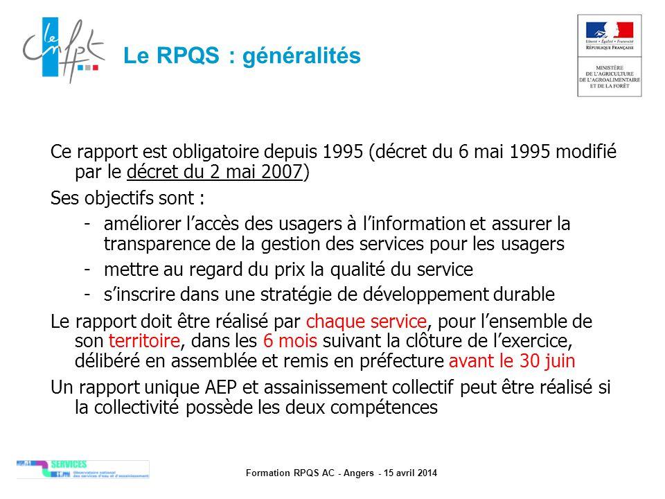 Formation RPQS AC - Angers - 15 avril 2014 Ce rapport est obligatoire depuis 1995 (décret du 6 mai 1995 modifié par le décret du 2 mai 2007) Ses objec