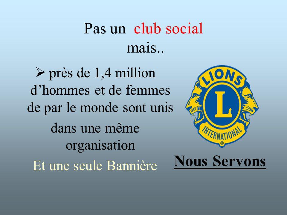 Pas un Service social mais.. Les clubs Lions travaillent au mieux-être de leur communauté.