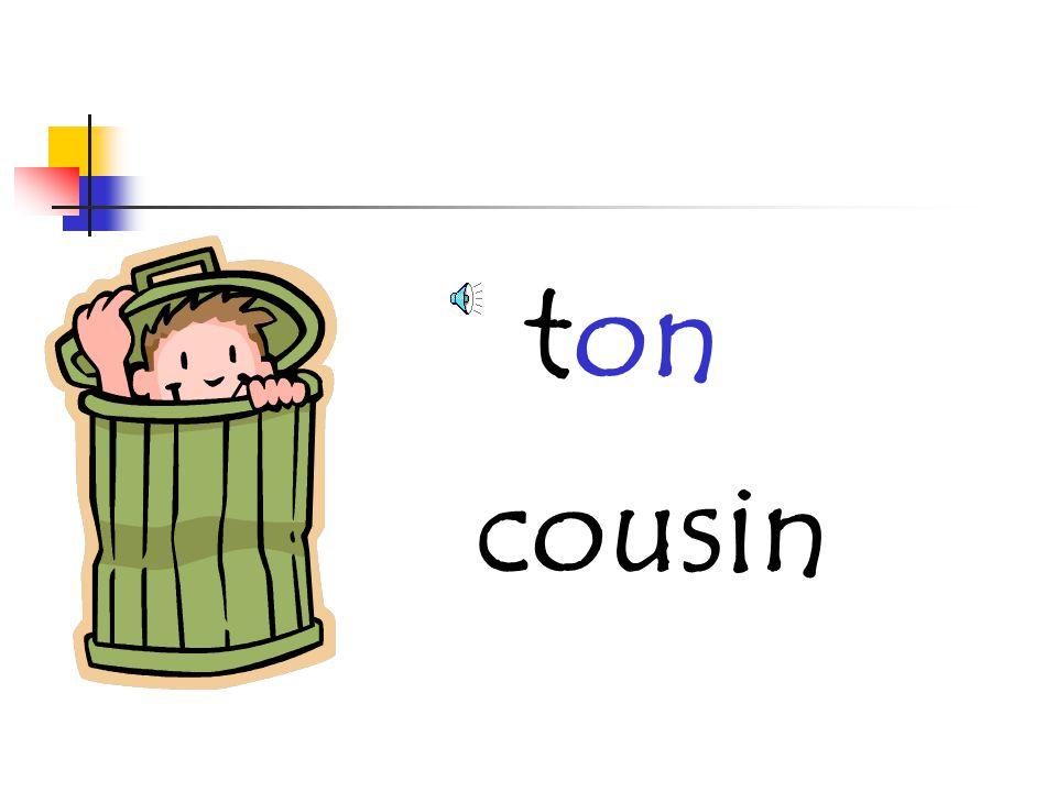 ton cousin