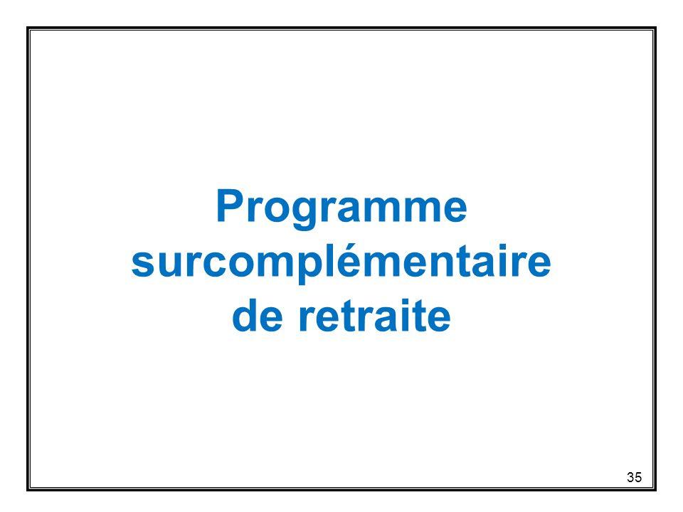Programme surcomplémentaire de retraite 35