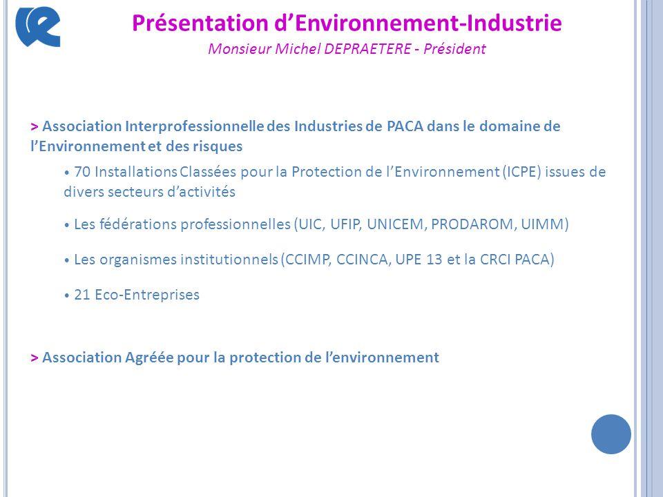 > Association Interprofessionnelle des Industries de PACA dans le domaine de l'Environnement et des risques 70 Installations Classées pour la Protecti