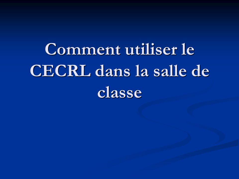 Comment utiliser le CECRL dans la salle de classe