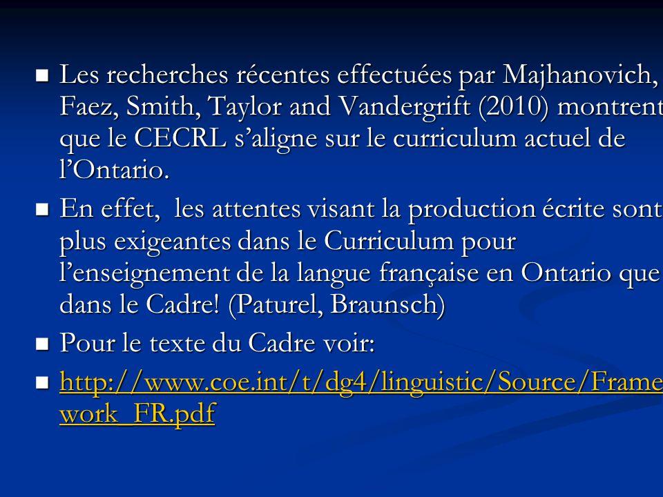 Les recherches récentes effectuées par Majhanovich, Faez, Smith, Taylor and Vandergrift (2010) montrent que le CECRL s'aligne sur le curriculum actuel