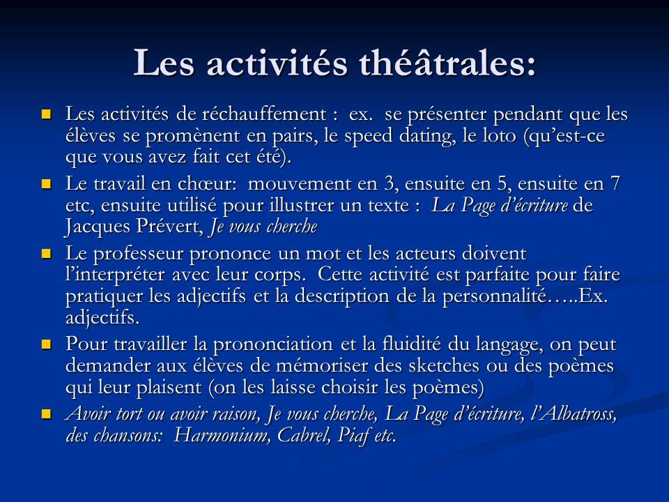Les activités théâtrales: Les activités de réchauffement : ex. se présenter pendant que les élèves se promènent en pairs, le speed dating, le loto (qu