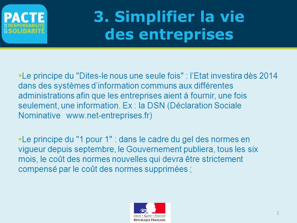 3. Simplifier la vie des entreprises  Le principe du