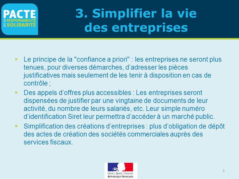 3. Simplifier la vie des entreprises  Le principe de la