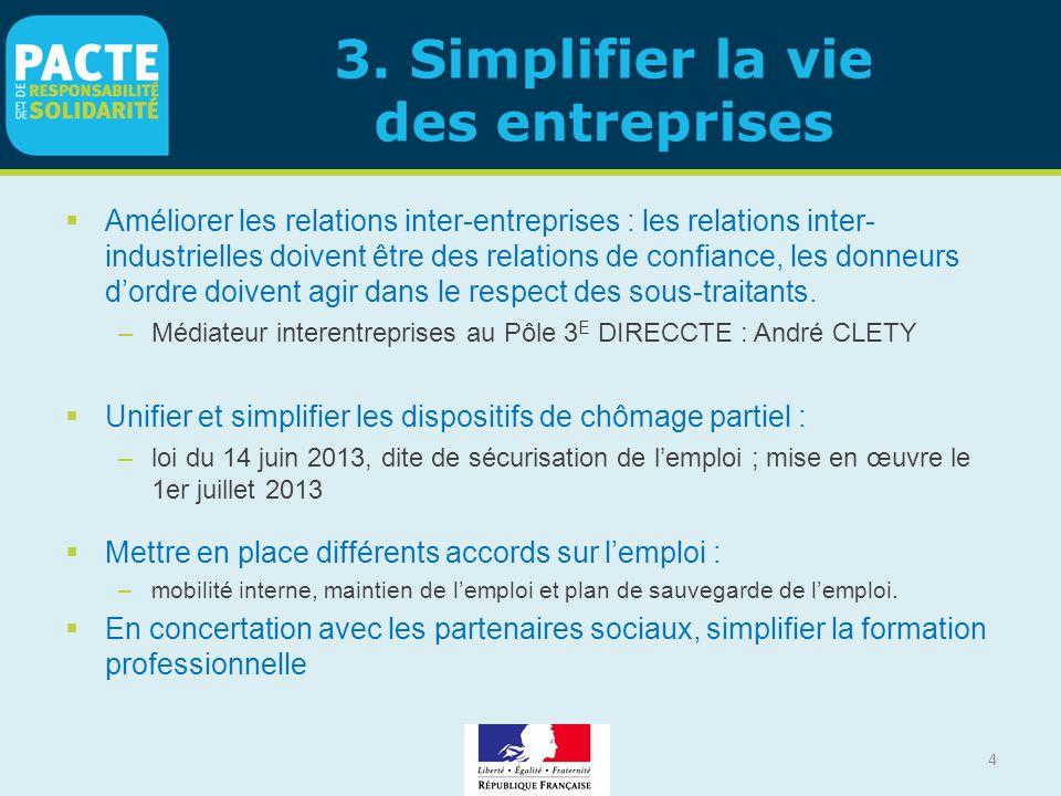 3. Simplifier la vie des entreprises  Améliorer les relations inter-entreprises : les relations inter- industrielles doivent être des relations de co