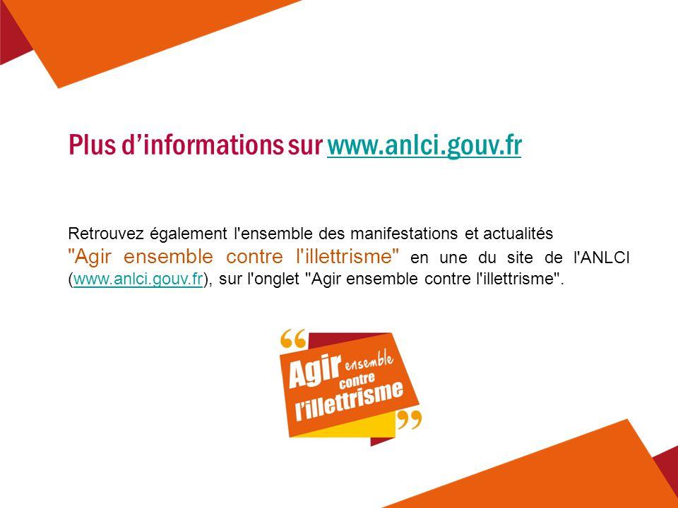 Plus d'informations sur www.anlci.gouv.frwww.anlci.gouv.fr Retrouvez également l'ensemble des manifestations et actualités