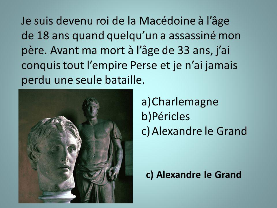 Je suis devenu roi de la Macédoine à l'âge de 18 ans quand quelqu'un a assassiné mon père.