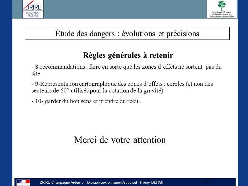 DRIRE Champagne-Ardenne - Division environnement/sous-sol - Thierry DEHAN 1/XX Règles générales à retenir - 8-recommandations : faire en sorte que les
