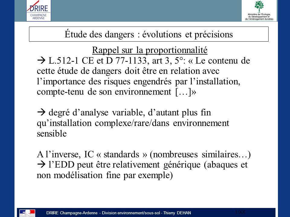 DRIRE Champagne-Ardenne - Division environnement/sous-sol - Thierry DEHAN 1/XX Rappel sur la proportionnalité  L.512-1 CE et D 77-1133, art 3, 5°: «