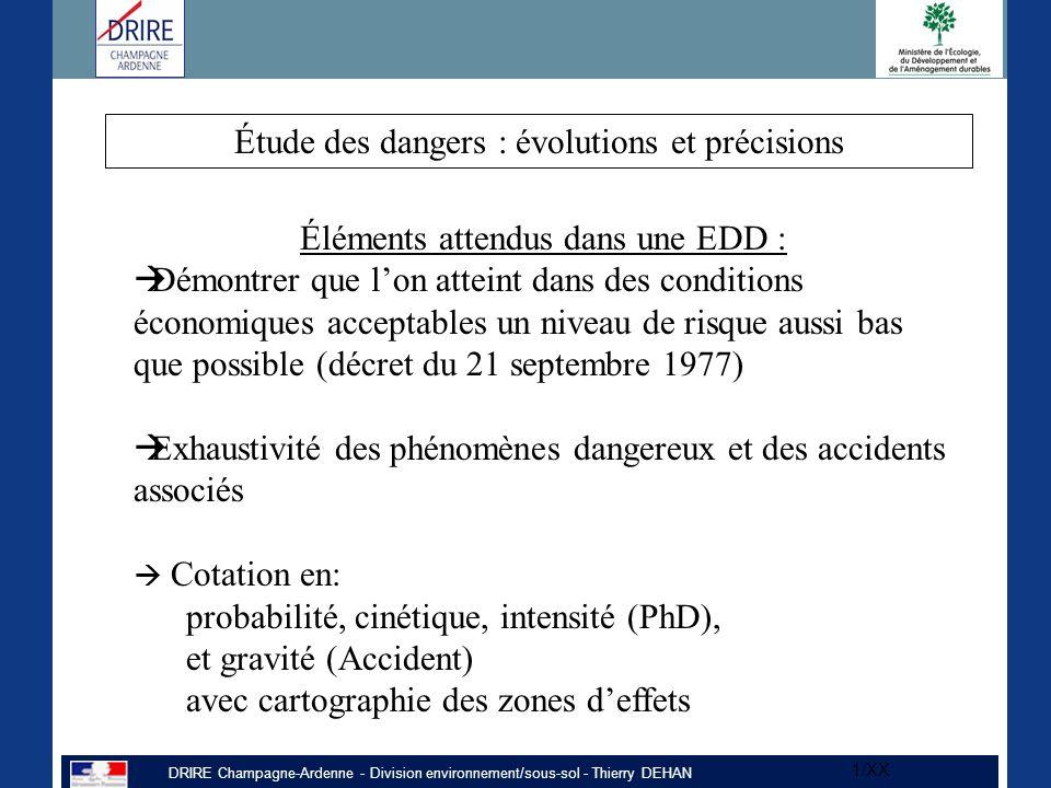 DRIRE Champagne-Ardenne - Division environnement/sous-sol - Thierry DEHAN 1/XX Éléments attendus dans une EDD :  Démontrer que l'on atteint dans des