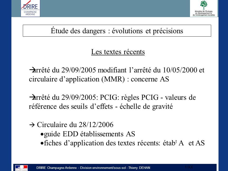 DRIRE Champagne-Ardenne - Division environnement/sous-sol - Thierry DEHAN 1/XX Les textes récents  arrêté du 29/09/2005 modifiant l'arrêté du 10/05/2