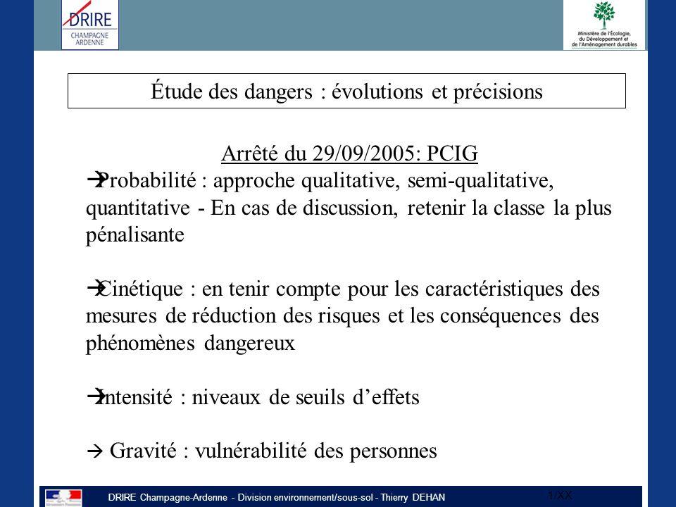 DRIRE Champagne-Ardenne - Division environnement/sous-sol - Thierry DEHAN 1/XX Arrêté du 29/09/2005: PCIG  Probabilité : approche qualitative, semi-q