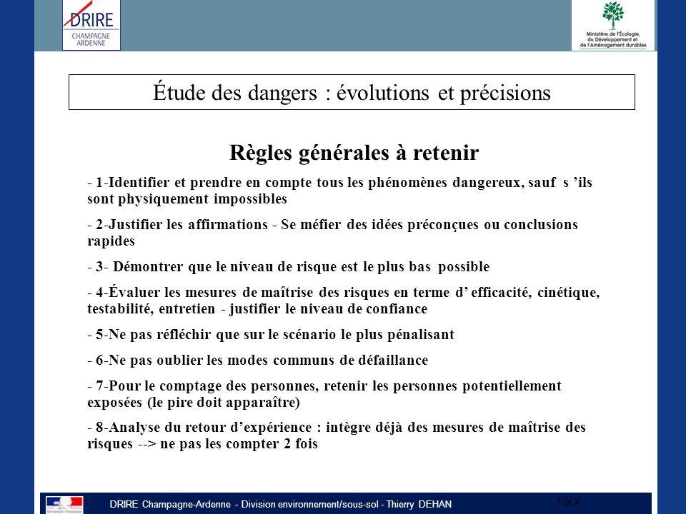 DRIRE Champagne-Ardenne - Division environnement/sous-sol - Thierry DEHAN 1/XX Règles générales à retenir - 1-Identifier et prendre en compte tous les