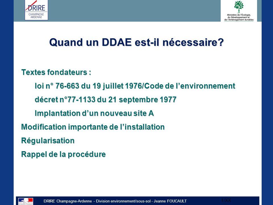 DRIRE Champagne-Ardenne - Division environnement/sous-sol - Jeanne FOUCAULT 1/XX Quand un DDAE est-il nécessaire.