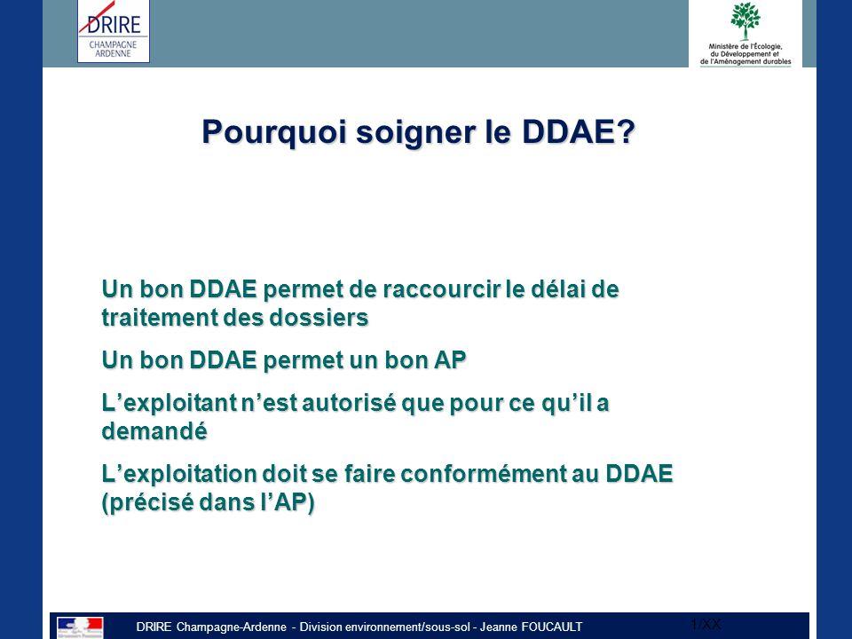 DRIRE Champagne-Ardenne - Division environnement/sous-sol - Jeanne FOUCAULT 1/XX Pourquoi soigner le DDAE.