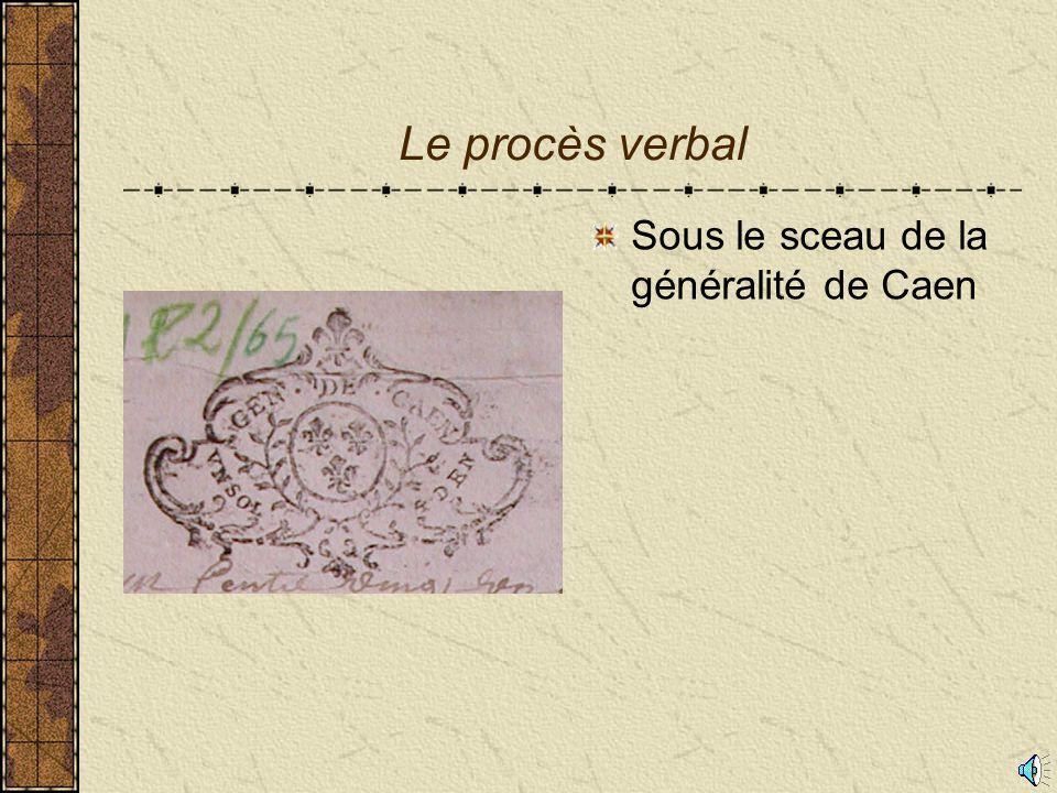 Le procès verbal Sous le sceau de la généralité de Caen
