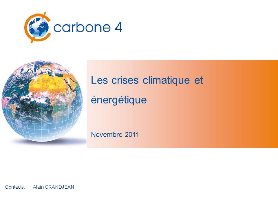 Les crises climatique et énergétique Novembre 2011 Contacts:Alain GRANDJEAN