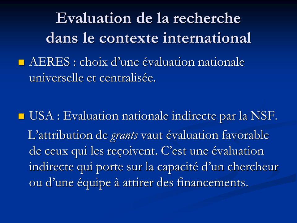 Evaluation de la recherche dans le contexte international AERES : choix d'une évaluation nationale universelle et centralisée. AERES : choix d'une éva