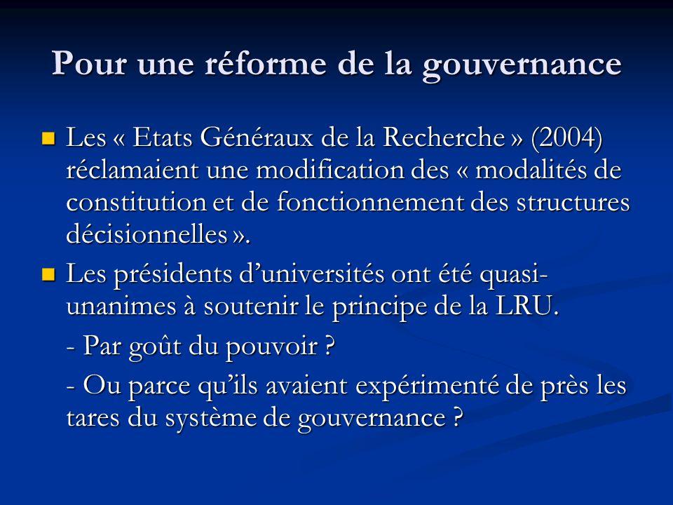 Pour une réforme de la gouvernance Les « Etats Généraux de la Recherche » (2004) réclamaient une modification des « modalités de constitution et de fonctionnement des structures décisionnelles ».