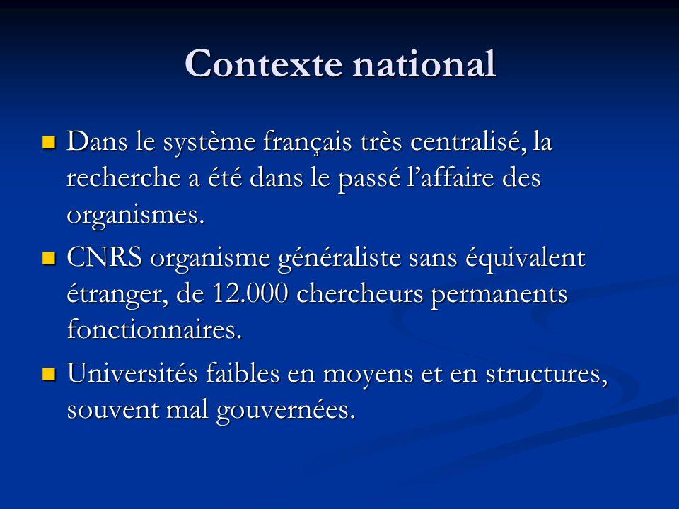 Contexte national Dans le système français très centralisé, la recherche a été dans le passé l'affaire des organismes.
