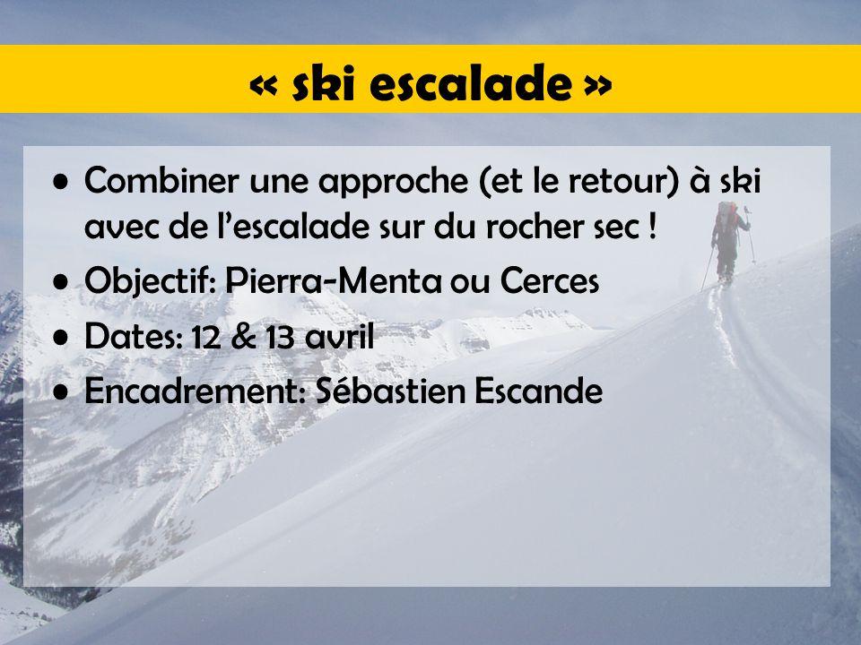 « ski escalade » Combiner une approche (et le retour) à ski avec de l'escalade sur du rocher sec .