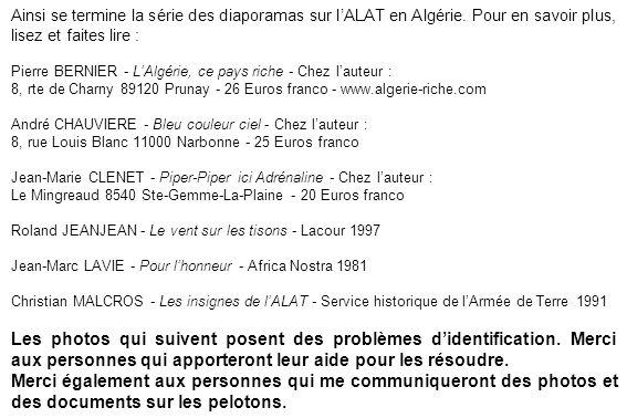 Ainsi se termine la série des diaporamas sur l'ALAT en Algérie. Pour en savoir plus, lisez et faites lire : Pierre BERNIER - L'Algérie, ce pays riche