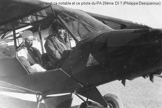 Qui sont ce notable et ce pilote du PA 29ème DI ? (Philippe Desqueroux)