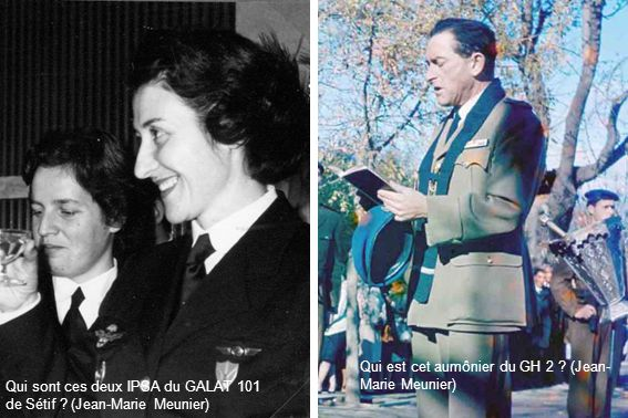 Qui sont ces deux IPSA du GALAT 101 de Sétif ? (Jean-Marie Meunier) Qui est cet aumônier du GH 2 ? (Jean- Marie Meunier)