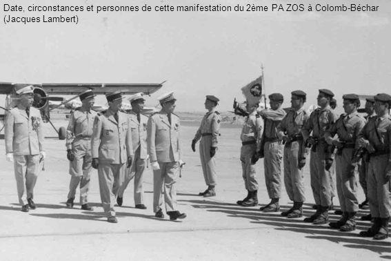 Date, circonstances et personnes de cette manifestation du 2ème PA ZOS à Colomb-Béchar (Jacques Lambert)