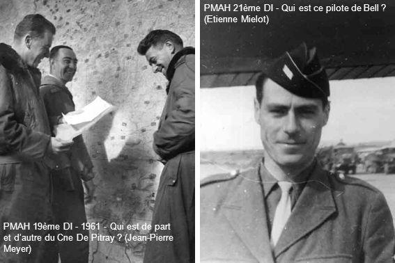 PMAH 19ème DI - 1961 - Qui est de part et d'autre du Cne De Pitray ? (Jean-Pierre Meyer) PMAH 21ème DI - Qui est ce pilote de Bell ? (Etienne Mielot)