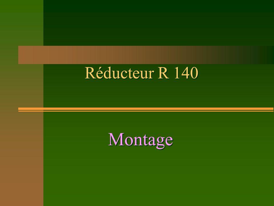 Réducteur R 140 Montage