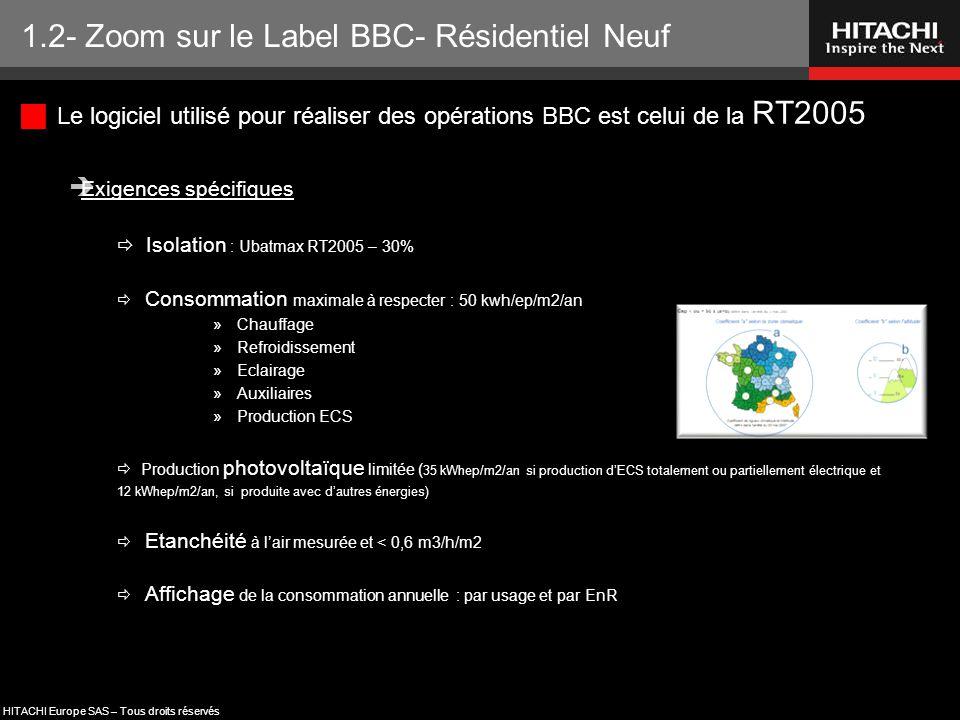 HITACHI Europe SAS – Tous droits réservés  Le logiciel utilisé pour réaliser des opérations BBC est celui de la RT2005  Exigences spécifiques  Isol