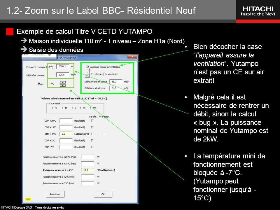 """HITACHI Europe SAS – Tous droits réservés 1.2- Zoom sur le Label BBC- Résidentiel Neuf Bien décocher la case """"l'appareil assure la ventilation"""". Yutam"""