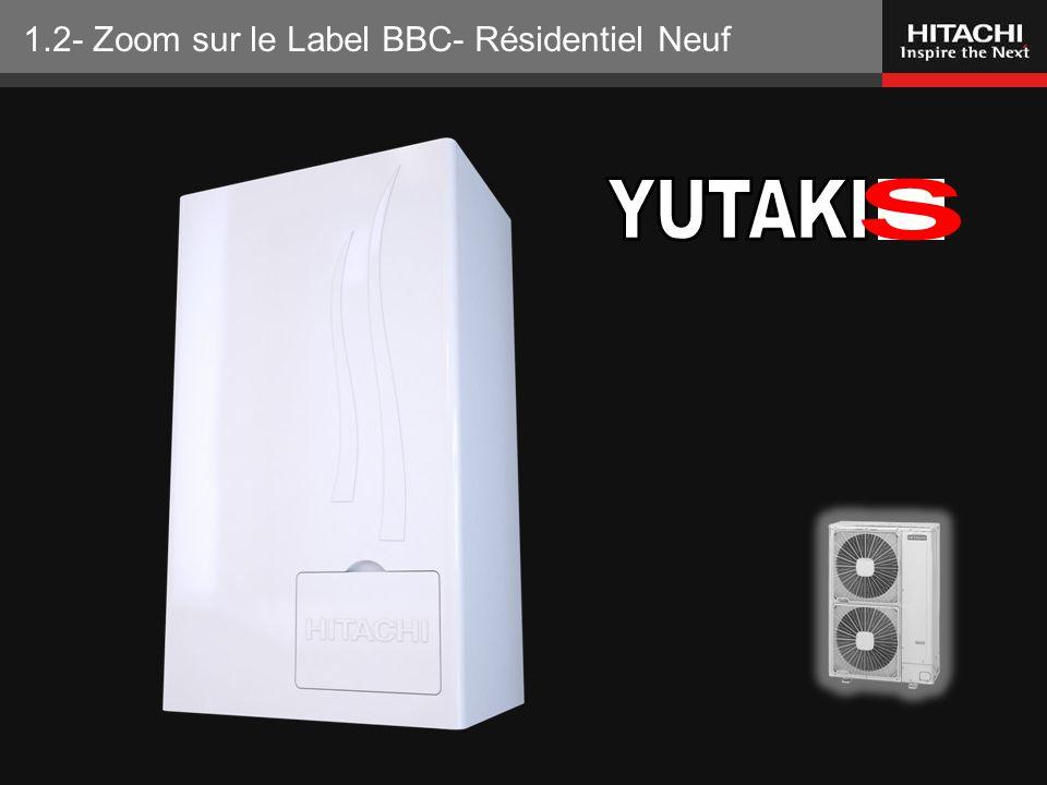 HITACHI Europe SAS – Tous droits réservés 1.2- Zoom sur le Label BBC- Résidentiel Neuf