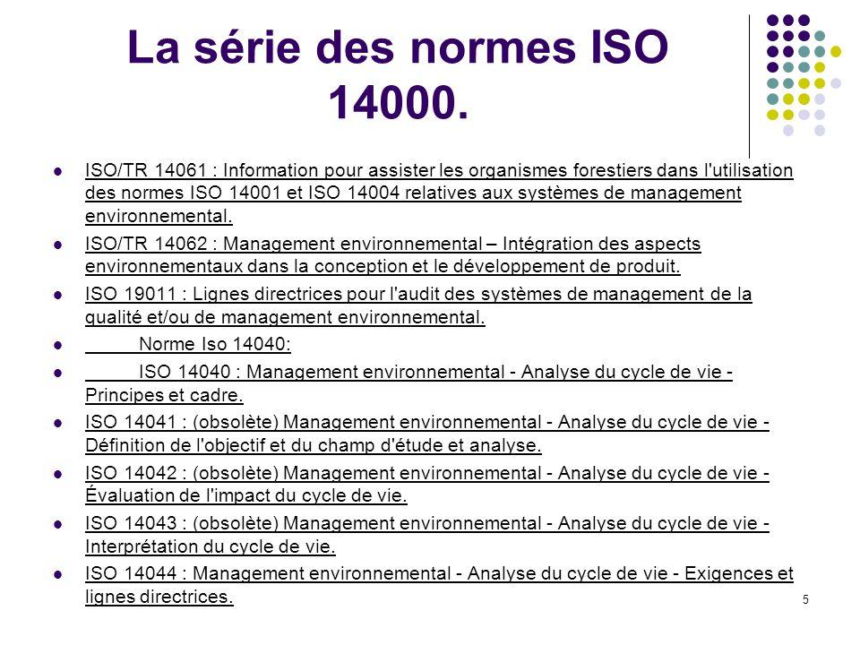 5 La série des normes ISO 14000. ISO/TR 14061 : Information pour assister les organismes forestiers dans l'utilisation des normes ISO 14001 et ISO 140