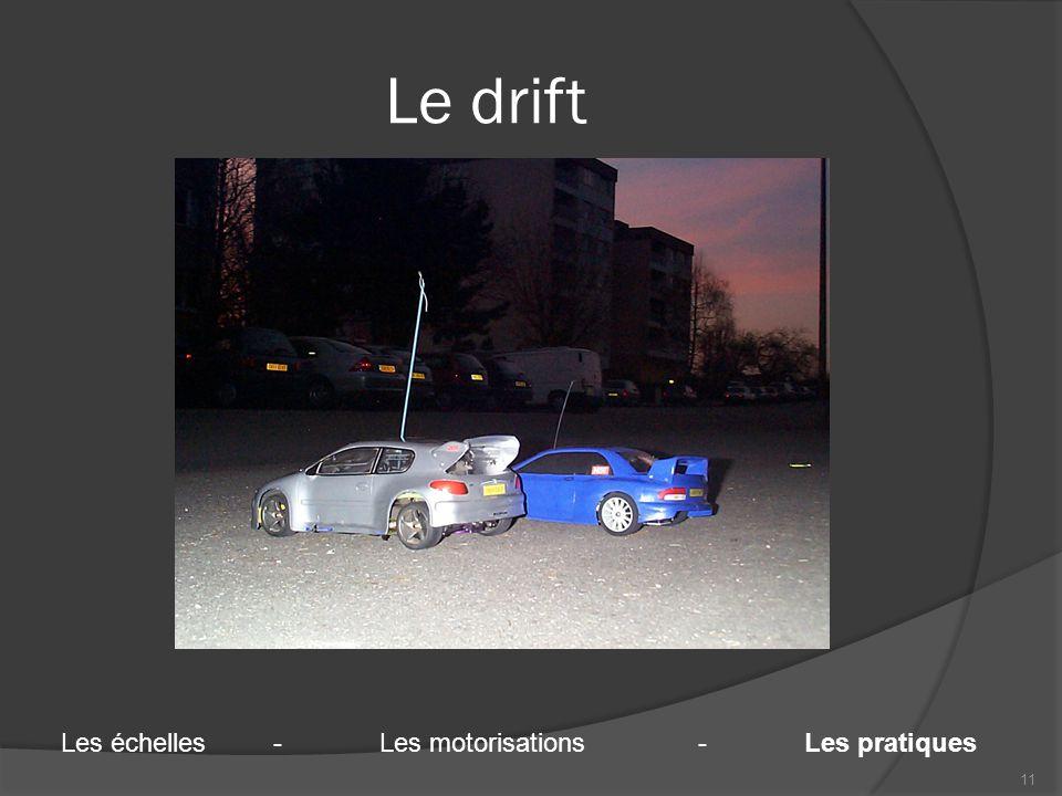 Le drift 11 Les échelles-Les motorisations-Les pratiques