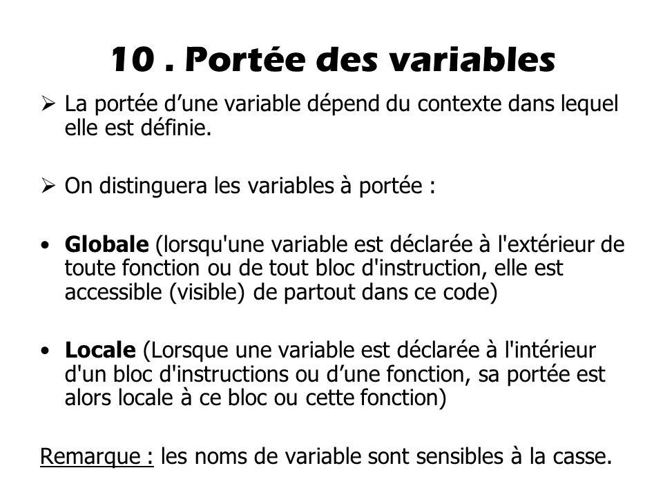  La portée d'une variable dépend du contexte dans lequel elle est définie.