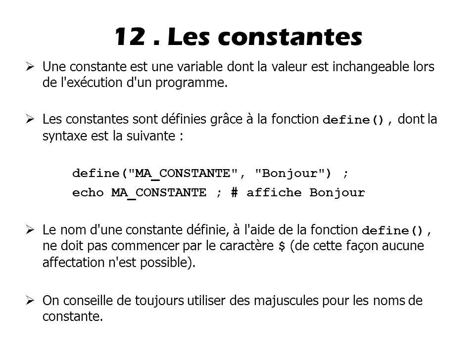  Une constante est une variable dont la valeur est inchangeable lors de l exécution d un programme.